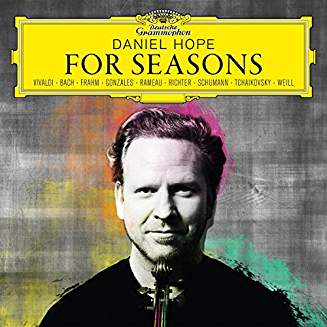 "Daniel HOPE: ""For Seasons"" = Music of VIVALDI, BACH, RAMEAU, RICHTER, TCHAIKOWSKY, BRAHMS – Daniel Hope (v.)/Zürcher Kammerorchester – DGG"