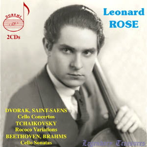 Leonard Rose = Cello Concerti by DVORAK, SAINT-SAENS; Cello Sonatas by BEETHOVEN, BRAHMS; TCHAIKOVSKY: Rococo Variations – Leonard Rose, cello – Doremi