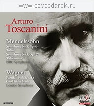 "Arturo Toscanini = MENDELSSOHN: Symphony No. 4, ""Italian""; Symphony No. 5,""Reformation""; WAGNER: Parsifal, Prelude, Act I – NBC Symphony Orchestra (Mendelssohn)/ London Symphony Orchestra (Wagner) – Praga Digitals"