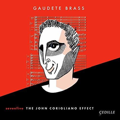 """sevenfive: The John Corigliano Effect"" = Music For Brass:  David SAMPSON; John CORIGLIANO; Jonathon NEWMAN; Steven BRYANT; Jeremy BECK; Conrad WINSLOW – Gaudete Brass – Cedilla"
