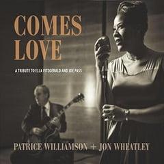 Patrice WILLIAMSON, Jon WHEATLEY – Comes Love: A Tribute to Ella Fitzgerald and Joe Pass – Riverlily Records