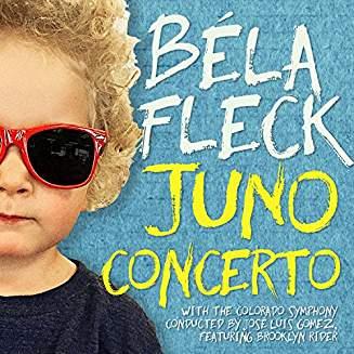FLECK: Juno Concerto; Quintet – Béla Fleck, banjo/Brooklyn Rider/Colorado Symph./Jose Luis Gomez– Rounder Records
