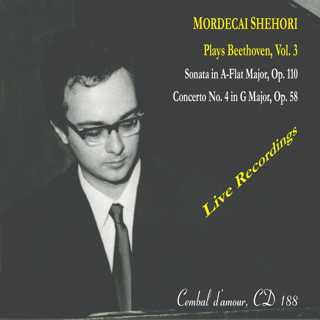 Mordecai Shehori plays BEETHOVEN, Vol. 3 = Sonata Op. 110; Piano Concerto No. 4 in G Major – Mordecai Shehori (p.)/ The Hunter Symphony/ Clayton Westermann – Cembal d'amour