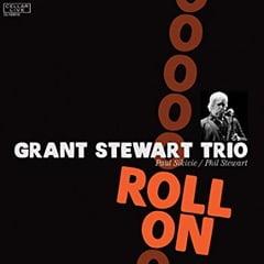 Grant Stewart Trio – Roll On – CellarLive