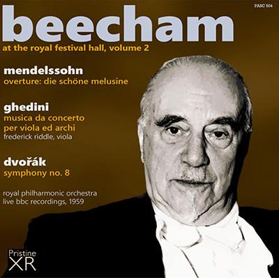 Beecham at the Royal Festival Hall, Vol. 2 = MENDELSSOHN: The Fair Melusina Overture; GHEDINI: Concerto for Viola and Strings; DVORAK: Symphony No. 8 – Frederick Riddle (vla.) / Royal Phil. Orch./ Sir Thomas Beecham – Pristine Audio