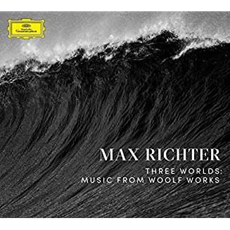 """MaxRICHTER, """"Three Worlds: Music from Woolf Works"""" – Max Richter (p. / synth.) /Deutsches Filmorch. /Robert Ziegler – DG"""
