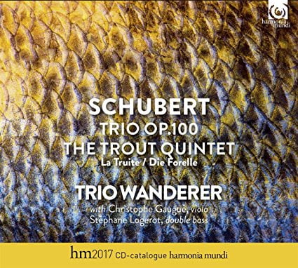 "SCHUBERT: Piano Trio; ""Trout"" Quintet – Trio Wanderer/ Christophe Gaugue (vla.)/ Stephanie Logerot (bass) – HM"