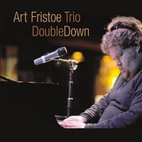 Art Fristoe Trio – Double Down – Merry Lane Records