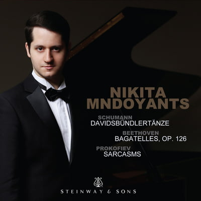 BEETHOVEN: Bagatelles for Piano, Op. 126; SCHUMANN: Davidsbündlertänze, Op. 6; PROKOFIEV: Sarcasms ‒ Nikita Mndoyants, piano ‒ Steinway & Sons
