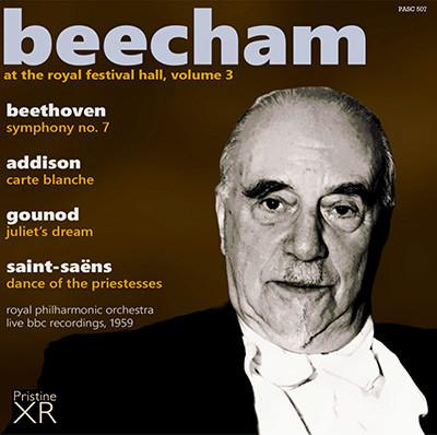 Beecham at the Royal Festival Hall, Volume 3 = ADDISON: Carte Blanche; BEETHOVEN: Symphony No. 7; GOUNOD: Juliet's Dream; SAINT-SAENS: Dance of the Priestesses – Royal Phil. Orch. / Sir Thomas Beecham – Pristine