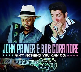 Primer & Bob Corritore – Ain't Nothing You Can Do! – Delta Groove