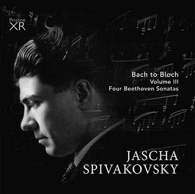 Jascha Spivakovsky, Vol 3 = BEETHOVEN: Piano Sonatas – Pristine Audio