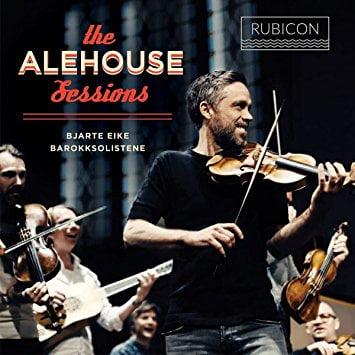Bjarte EIKE & Barokksolistene – The Alehouse Sessions – Rubicon