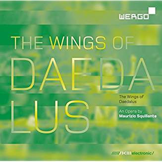 Maurizio SQUILLANTE: The Wings of Daedalus – ZKM Institute for Music and Acoustics/Maurizio Squillante – Wergo