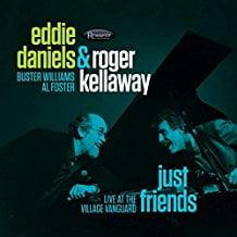 Eddie Daniels & Roger Kellaway – Just Friends: Live at the Village Vanguard – Resonance Records