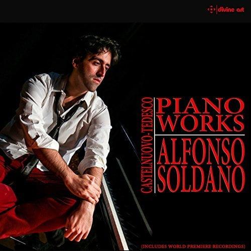 CASTELNUOVO-TEDESCO: Piano Works – Alfonso Soldano, piano – Divine Art