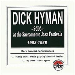 Dick Hyman Solo At The Sacramento Jazz Festivals 1983-1988 – Arbor Records
