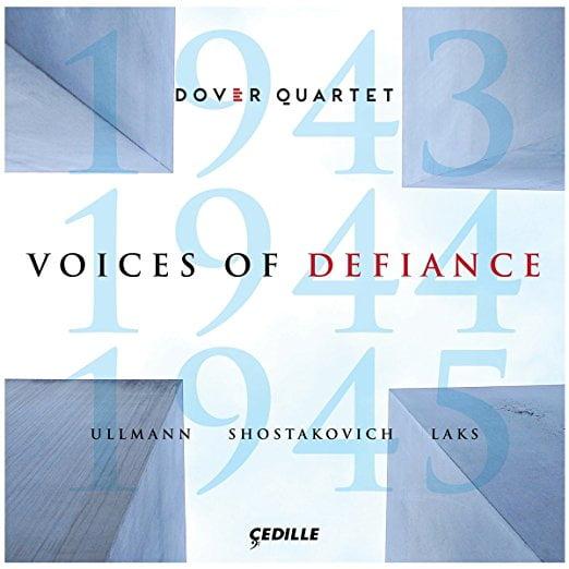 Voices of Defiance = String Quartets by ULLMANN, SHOSTAKOVICH, LAKS – Dover Quartet – Cedille