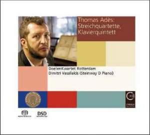Thomas ADÈS: string quartets, piano quintet – DoelenKwartet of Rotterdam / Dimitri Vassilakis- Cybele