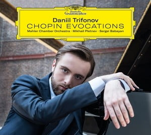 """CHOPIN: """"Evocations"""" = Piano Concertos; Rondo for 2 pianos; """"Fantasie Impromptu""""; Chopin-inspired works by SCHUMANN, BARBER, TCHAIKOVSKY, MOMPOU – Daniil Trifonov/ Sergei Babayan/ Mahler Chamber Orch./ Mikhail Pletnev – DGG"""