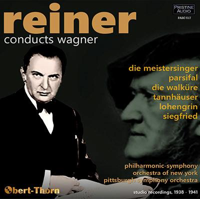 Reiner conducts WAGNER = Orchestral Selections from Die Meistersinger; Parsifal; Die Walkuere; Tannhauser; Lohengrin; Siegfried – New York Philharmonic/ Pittsburgh Symphony Orchestra/ Fritz Reiner – Pristine Audio