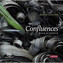 BACH & CHOPIN: Josep Colom – Confluences – Eudora