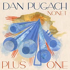 Dan Pugach Nonet – Plus One – Unit Records