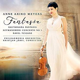 """Fantasia"" = Violin works by RAUTAVAARA; SZYMANOWSKI; RAVEL – Anne Akiko Meyers, violin/Philharmonia Orchestra/Kristjan Jarvi – Avie Records"