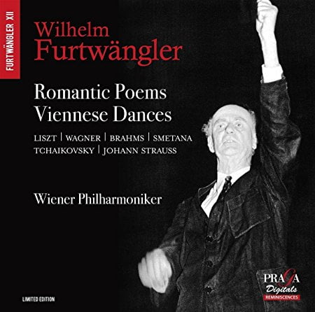 Furtwängler conducts Romantic Poems and Viennese Dances = Orchestral works by LISZT; WAGNER; BRAHMS; SMETANA; TCHAIKOVSKY; STRAUSS – Vienna Phil. Orch./ Berlin Phil. Orch. / Wilhelm Furtwängler  – Praga Digitals