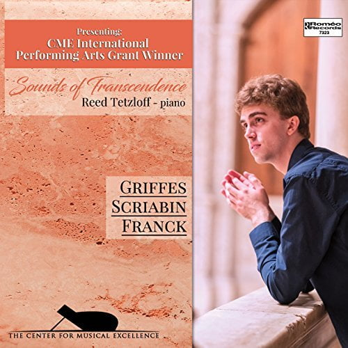 Reed Tetzloff: Sounds of Transcendence = Piano Works by GRIFFES; SCRIABIN; FRANCK – Reed Tetzloff, piano – Romeo Records