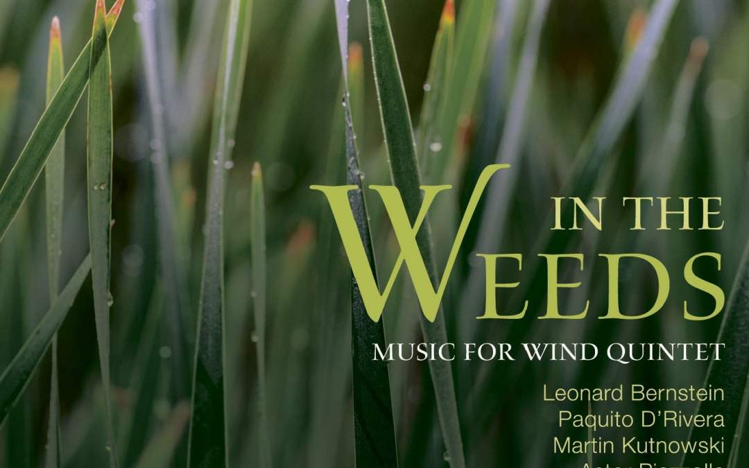 In the Weeds: Music for Wind Quintet by Bernstein, D'Rivera, Kutnowski, Piazzolla, & Titlebaum—Ventus Machina—MSR Classics
