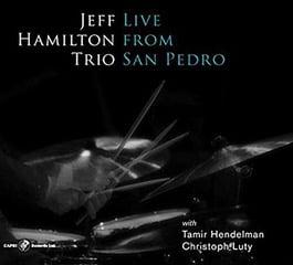 Jeff Hamilton Trio – Live From San Pedro – Capri Records