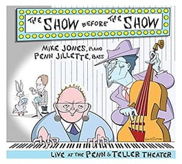 The Show Before The Show – Live At The Penn & Teller Theatre – Capri