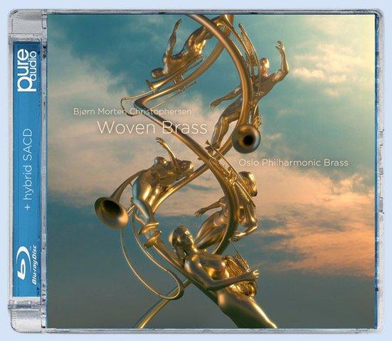 CHRISTOPHERSEN: Woven Brass – Oslo Philharmonic Brass – Dual Disc, Hybrid SACD/ Pure Audio Blu-ray