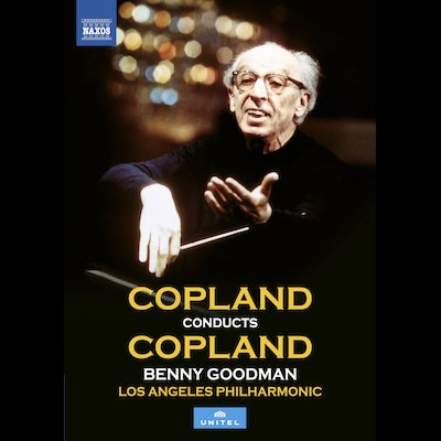 Copland Conducts Copland – Los Angeles Philharmonic and Benny Goodman – Naxos Blu-ray