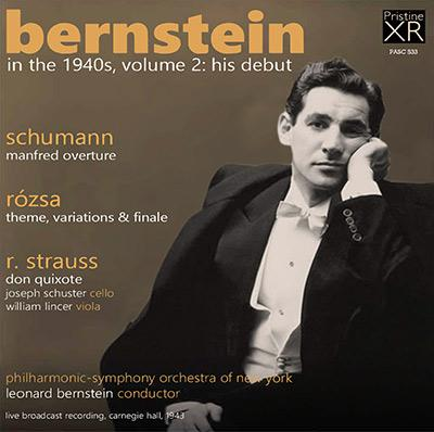 Bernstein in the 1940s, Volume 2 = Works by SCHUMANN; ROZSA; R. STRAUSS – New York Philharmonic – Pristine Audio