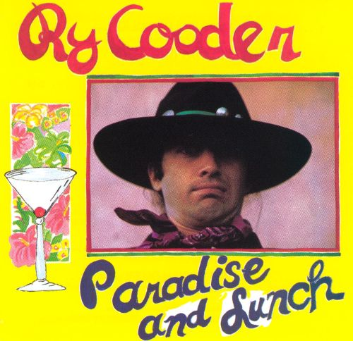 Ry Cooder – Paradise And Lunch – Warner Brothers/Reprise/Speakers Corner