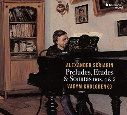 SCRIABIN: Preludes, Etudes, Sonatas – Vadym Kholodenko, piano – Harmonia mundi