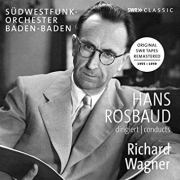 Hans Rosbaud Conducts Wagner