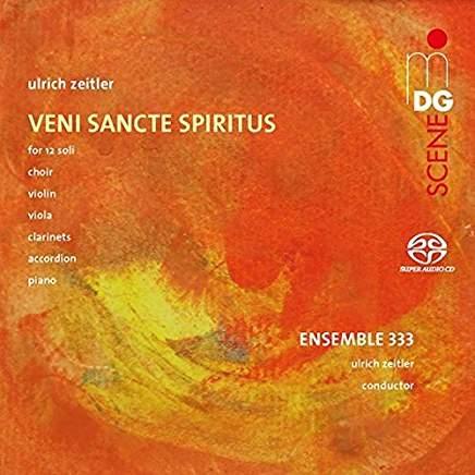 Ulrich Zeitler: Veni Sancte Spiritus – Ensemble 333 – MDG