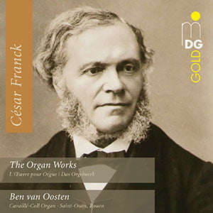 CÉSAR FRANCK: The Organ Works – Ben van Oosten, organ – MDG