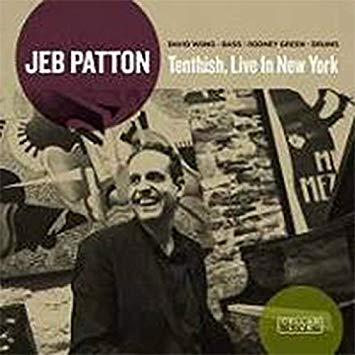 Jeb Patton – Tenthish, Live In New York – CellarLive