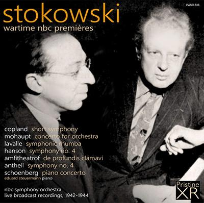 Stokowski: Wartime NBC Performances = Works by COPLAND; MOHAUPT; LAVALLE; HANSON; AMFITHEATROF; ANTHEIL; SCHOENBERG – Pristine Audio