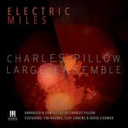 Electric Miles, Charles Pillow Ensemble