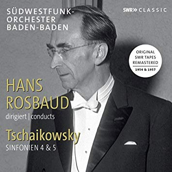 TCHAIKOVSKY: Symphony Nos. 4, 5 – SWR Symphony Orchestra/ Hans Rosbaud – SWR
