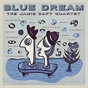 The Jamie Saft Quartet – Blue Dream – RareNoise