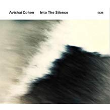 Avishai Cohen – Into the Silence – ECM