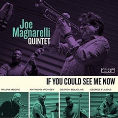 Joe Magnarelli Quintet – If You Could See Me Now – CellarLive