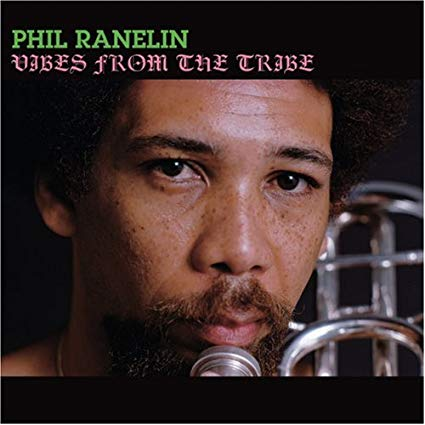 Phil Ranelin: Vibes From The Tribes