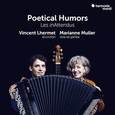 HUME, GIBBONS, DOWLAND – Poetical Humors: Les Inattendus – Vincent Lhermet/ Marianne Muller – Harmonia Mundi